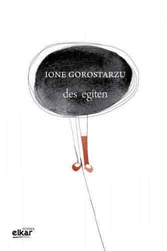 Des egiten (Poesia Book 27) (Basque Edition) por Ione Gorostarzu Etxebeste