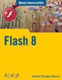 Flash 8 (Manuales Imprescindibles) por Antonio Paniagua Navarro