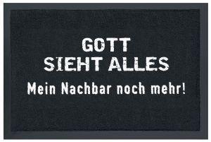 Fussmatte Gott Sieht Alles - Mein Nachbar Noch Mehr! Fußmatte Schmutzmatte Türabstreifer Türmatte Fußabstreifer 60 x 40 cm