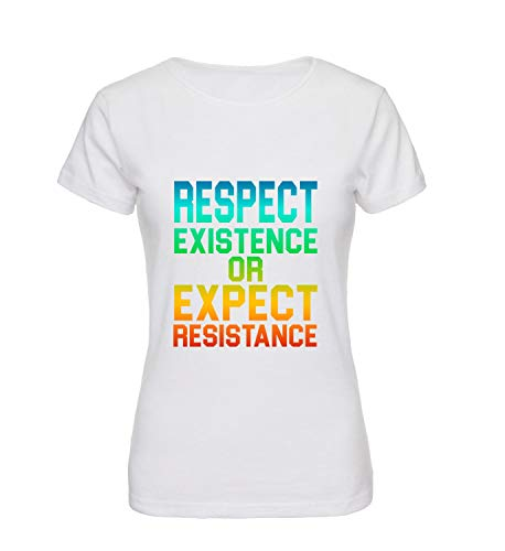 KOSMINE Respect Existence or Expect Resistance Motivation Strong Quote.jpg T-Shirt Shirt Tshirt Women Women's Camiseta para La Mujeres Mujer Gift For Her Birthday Navidad SM T-Shirt