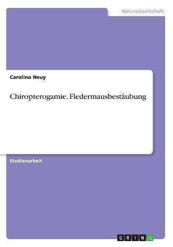 Chiropterogamie. Fledermausbestäubung