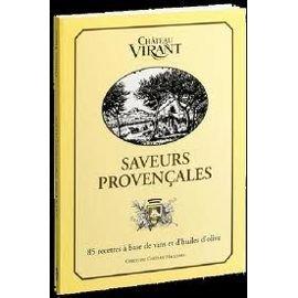 Château Virant : 80 recettes à base de vins et d'huiles d'olive