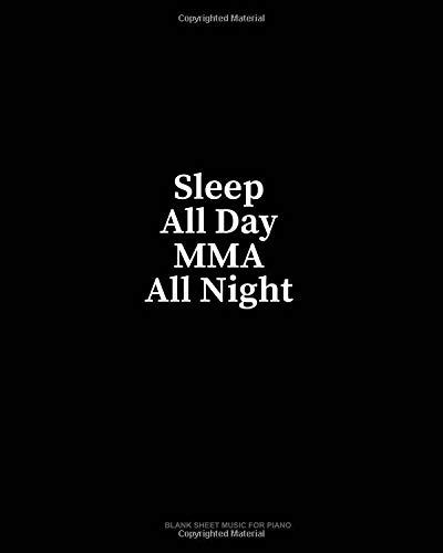 Sleep All Day MMA All Night: Blank Sheet Music for Piano por Minkyo Press