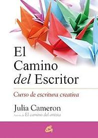 CAMINO DEL ESCRITOR, EL par JULIA CAMERON