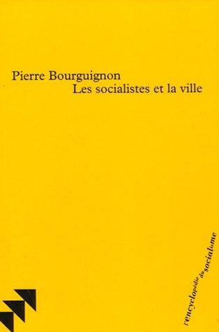 Les socialistes et la ville par Pierre Bourguignon