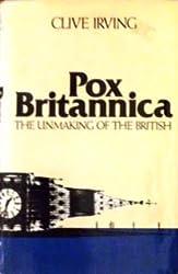 Pox Britannica the Unmaking of the British