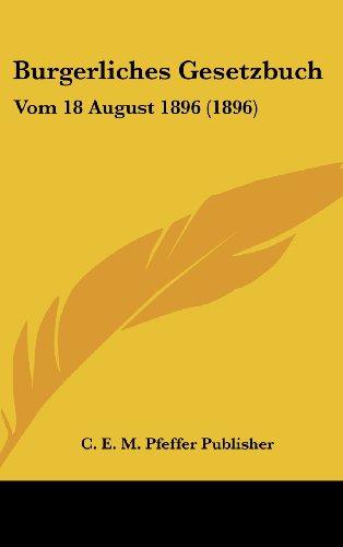 Burgerliches Gesetzbuch: Vom 18 August 1896 (1896)