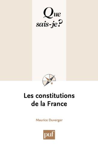 Les constitutions de la France: « Que sais-je ? » n° 162
