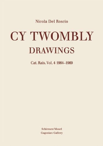 Cy Twombly: Drawings Catalogue Raisonne Vol. 4 1964-1969 by Schirmer/Mosel (2014-12-04)