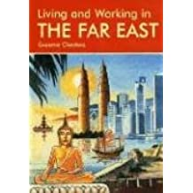 Living and Working in the Far East: A Survival Handbook