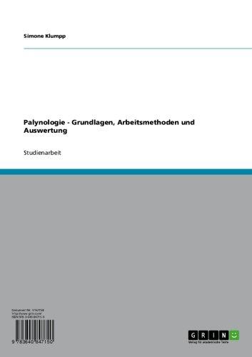 Palynologie - Grundlagen, Arbeitsmethoden und Auswertung