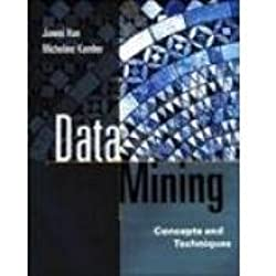 Data Mining: Concepts & Techniques