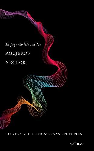 El pequeño libro de los agujeros negros eBook: Gubser, Steven S ...