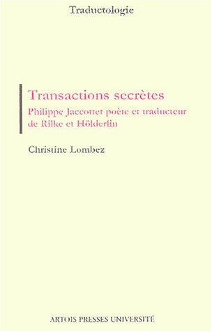 Transactions secrtes : Philippe Jaccottet pote et traducteur de Rilke et Hlderlin