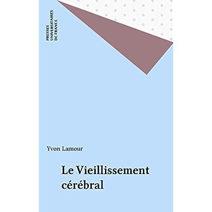 Le Vieillissement cérébral (Nouvelle encyclopédie Diderot)