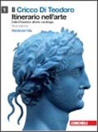 Il cricco di Teodoro. Itinerario nell'arte. Ediz. blu. Per le Scuole superiori. Con DVD-ROM. Con espansione online: 1