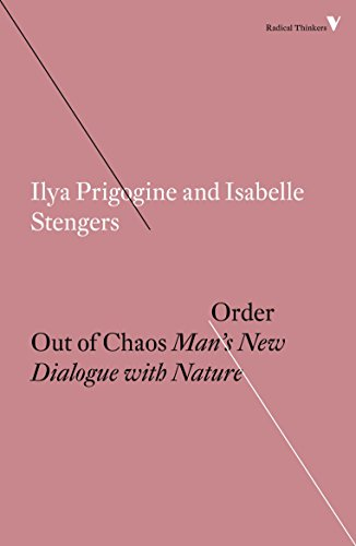 Order Out of Chaos: Man's New Dialogue with Nature (Radical Thinkers) por Ilya Prigogine