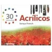 Acrilicos/Acrylic: 30 Minutos/30 Minutes