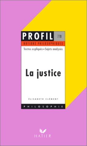 La Justice - Notions philosophiques - Textes expliqués - Sujets analysés