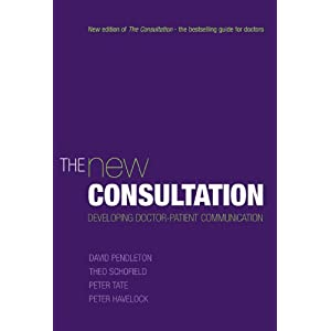 The New Consultation: Developing Doctor-Patient Communication (Medicine)