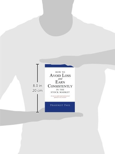 How-to-Avoid-Loss-and-Earn-Consistently-in-the-Stock-Market-An-Easy-To-Understand-and-Practical-Guide-for-Every-Investor