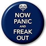 Now Panic And Freak Out 25 mm Pin Button Anstecker