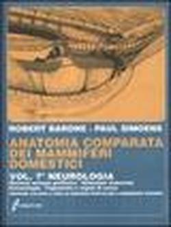 Anatomia comparata dei mammiferi domestici vol. 7\\2 - Neurologia. Sistema nervoso periferico, ghiandole endocrine, estesiologia