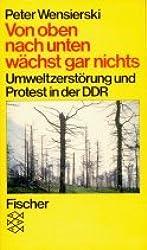 Von oben nach unten wächst gar nichts: Umweltzerstörung und Protest in der DDR (Informationen zur Zeit)