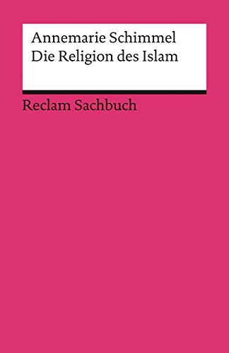 Die Religion des Islam: Eine Einführung (Reclams Universal-Bibliothek)