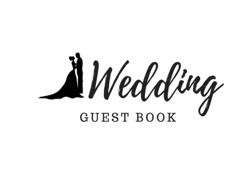 Wedding Guest Book: Enter Names & Addresses, Advice, Wishes, or Comments, includes Gift Recorder, Bride & Groom Silhouette (Elite Guest Book)