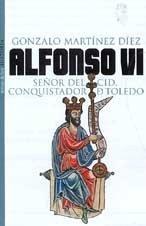 Alfonso VI (Historia) por Gonzalo Martinez Diez