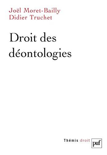 Droit des déontologies par Joël Moret-Bailly