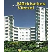 40 Jahre Märkisches Viertel: Geschichte und Gegenwart einer Großsiedlung
