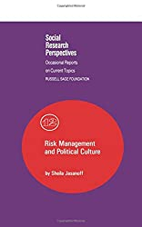 Risk Management and Political Culture: A Comparative Study of Science in the Policy Context (Social research perspectives)