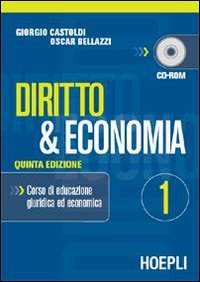Diritto e economia. Per gli Ist. Tecnici e per gli Ist. Professionali: 1