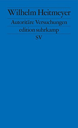 Autoritäre Versuchungen: Signaturen der Bedrohung 1 (edition suhrkamp)