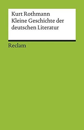 Kleine Geschichte der deutschen Literatur (Reclams Universal-Bibliothek)