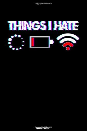 Things I Hate:...
