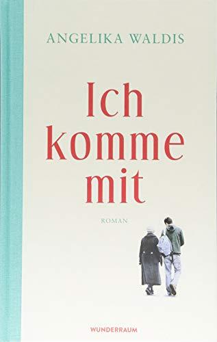 Buchseite und Rezensionen zu 'Ich komme mit: Roman' von Angelika Waldis