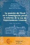 La posición del Fiscal en la investigación penal: La reforma de la Ley de Enjuiciamiento Criminal (Especial)