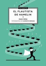Descargar Libro Te cuento...El Flautista de Hamelín de Isaac Rosa Camacho