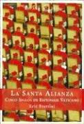 Santa alianza, la - historia del espionaje vaticano (Espasa Hoy)
