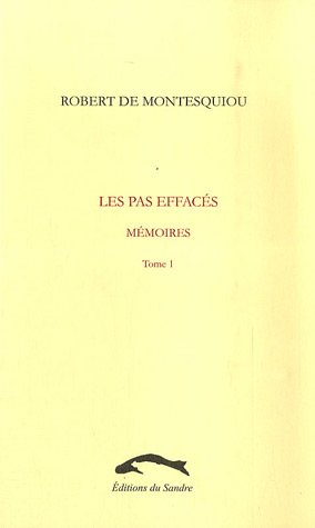 Les pas effacés : Mémoires (Tome 1) par Robert de Montesquiou