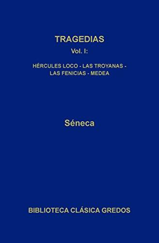 Tragedias I (Biblioteca Clásica Gredos nº 26) por Séneca