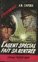 L'agent spécial fait sa rentrée par Cayeux J. B.