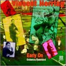 Songtexte von Vincent Herring - Early On: Evidence / Dawnbird