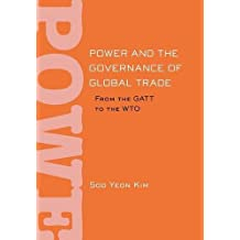 Power and the Governance of Global Trade (Cornell Studies in Political Economy)