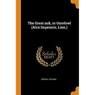 The Great Auk, or Garefowl (Alca Impennis, Linn.)