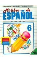 Mi Libro De Espanol 6/My Spanish Book 6 par Graciela Sqenz Robles