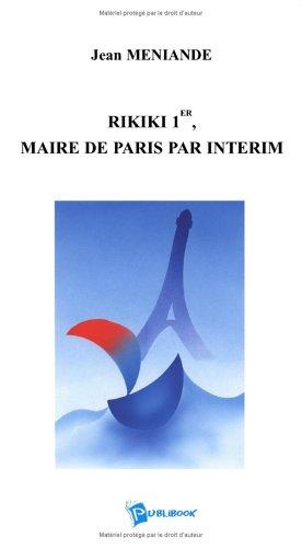 Rikiki 1 Er, Maire de Paris par Interim